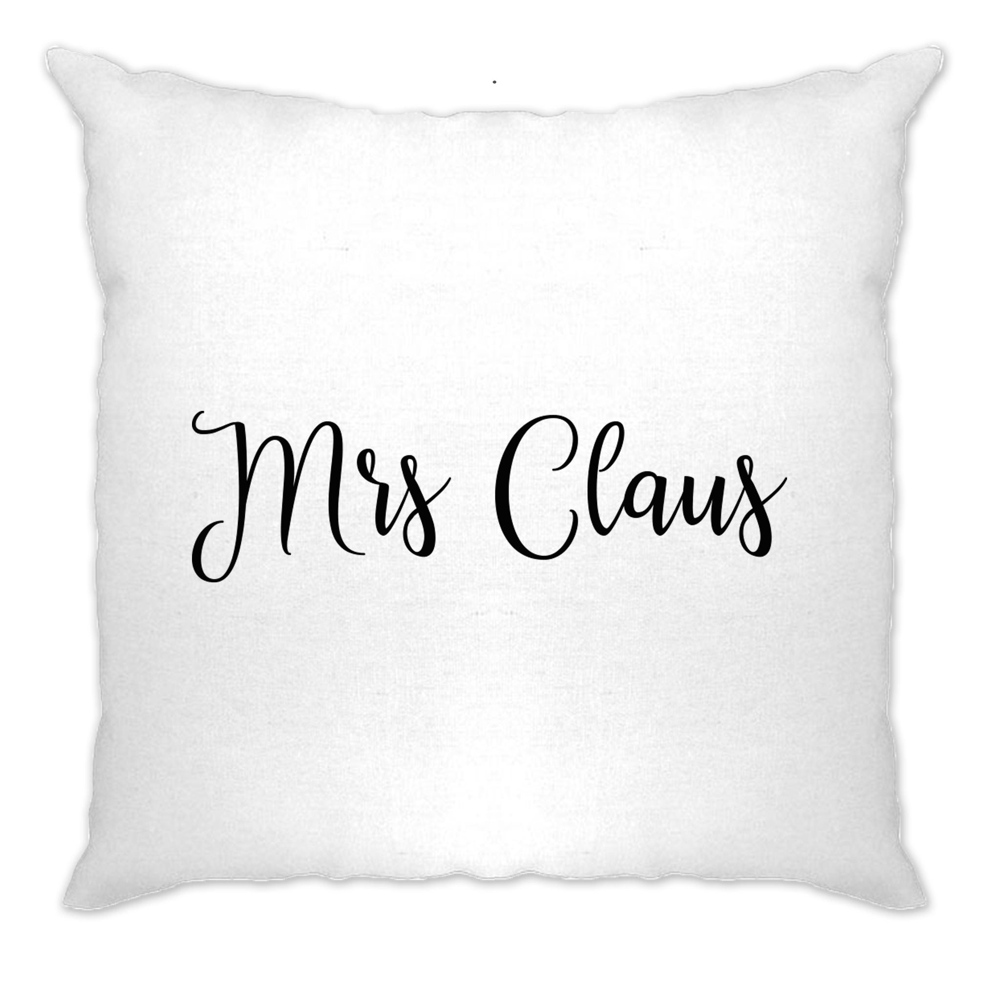 Novelty Christmas Cushion Cover Mrs Claus Slogan