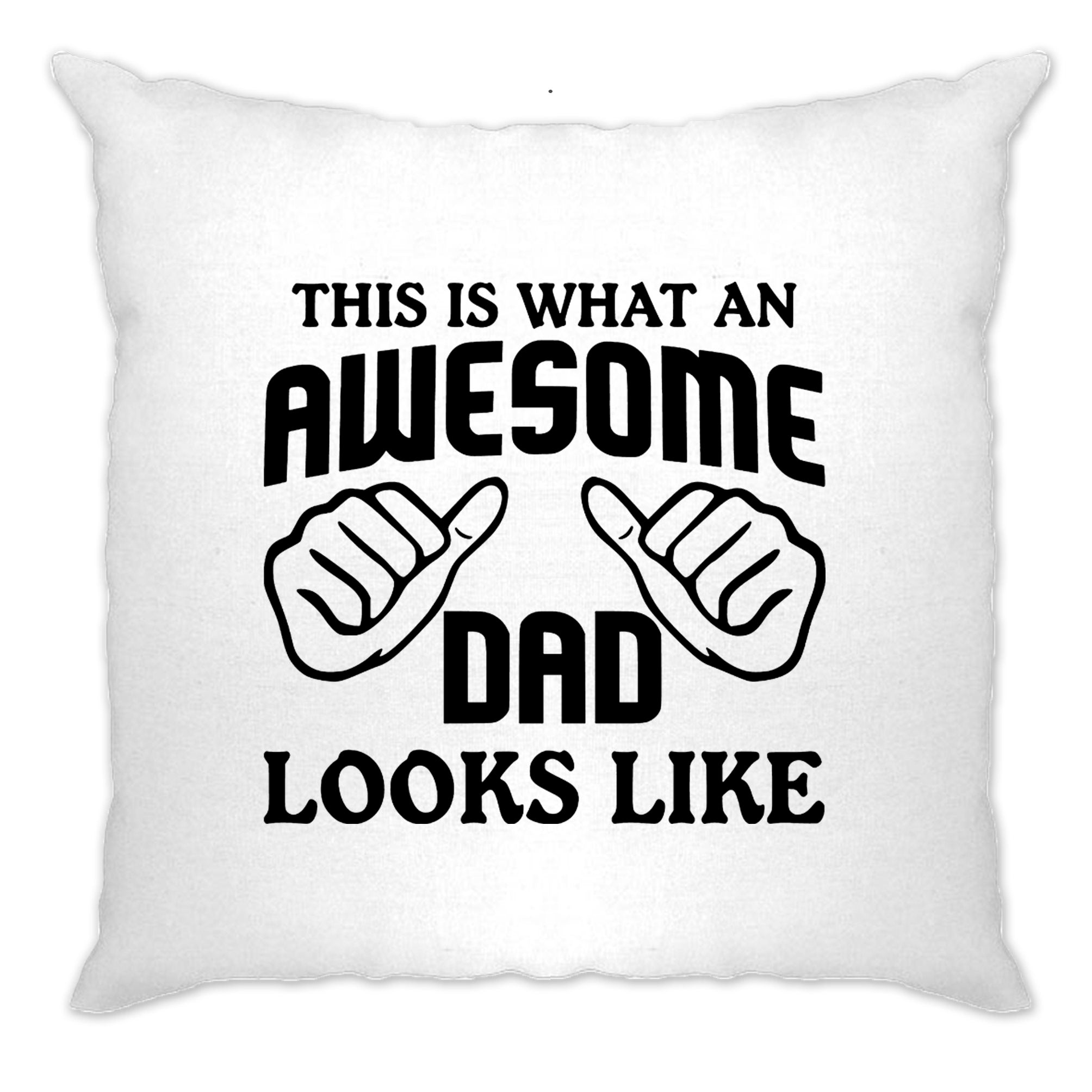 What An Awesome Dad Looks Like Cushion Cover