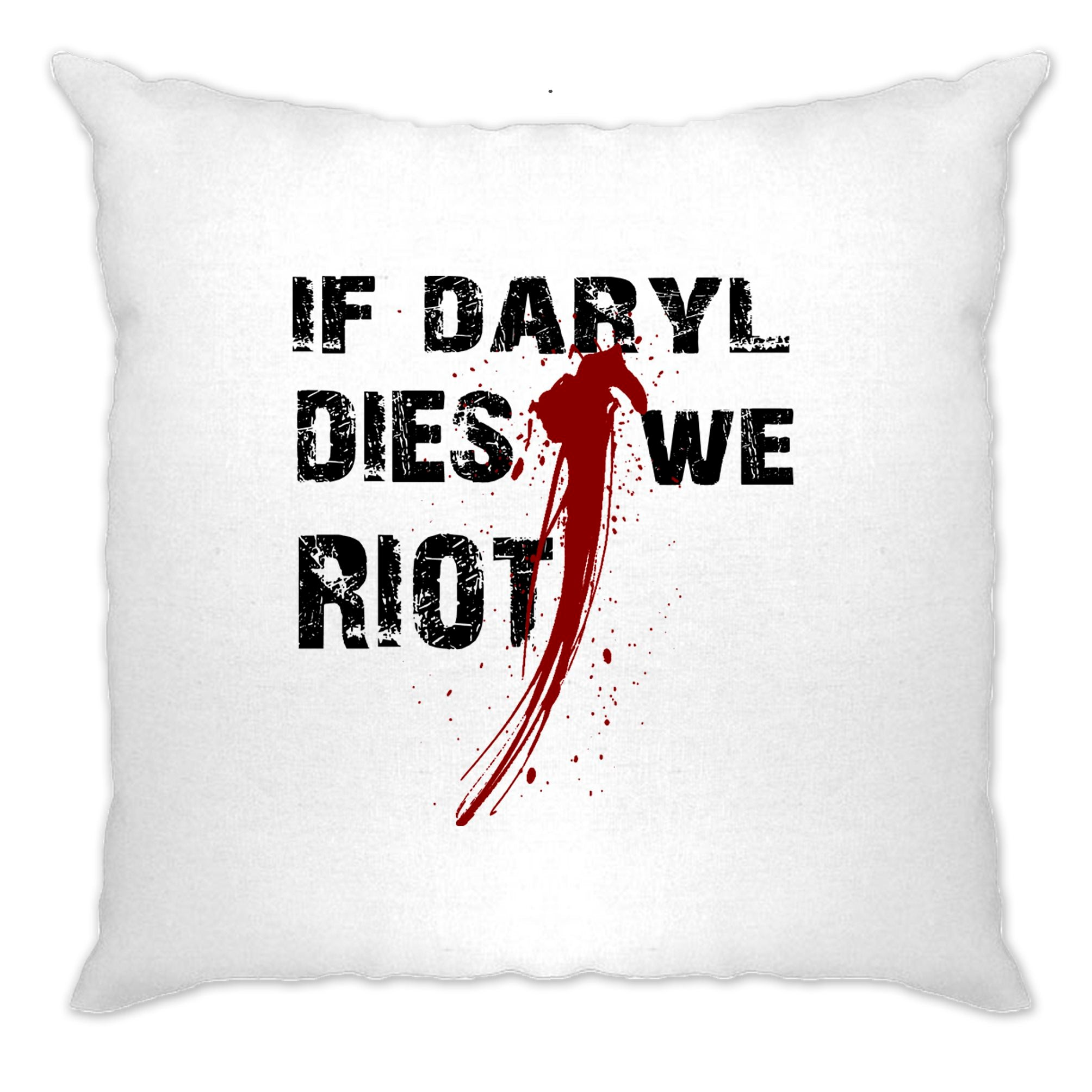 If Daryl Dies We Riot Parody Cushion Cover Slogan