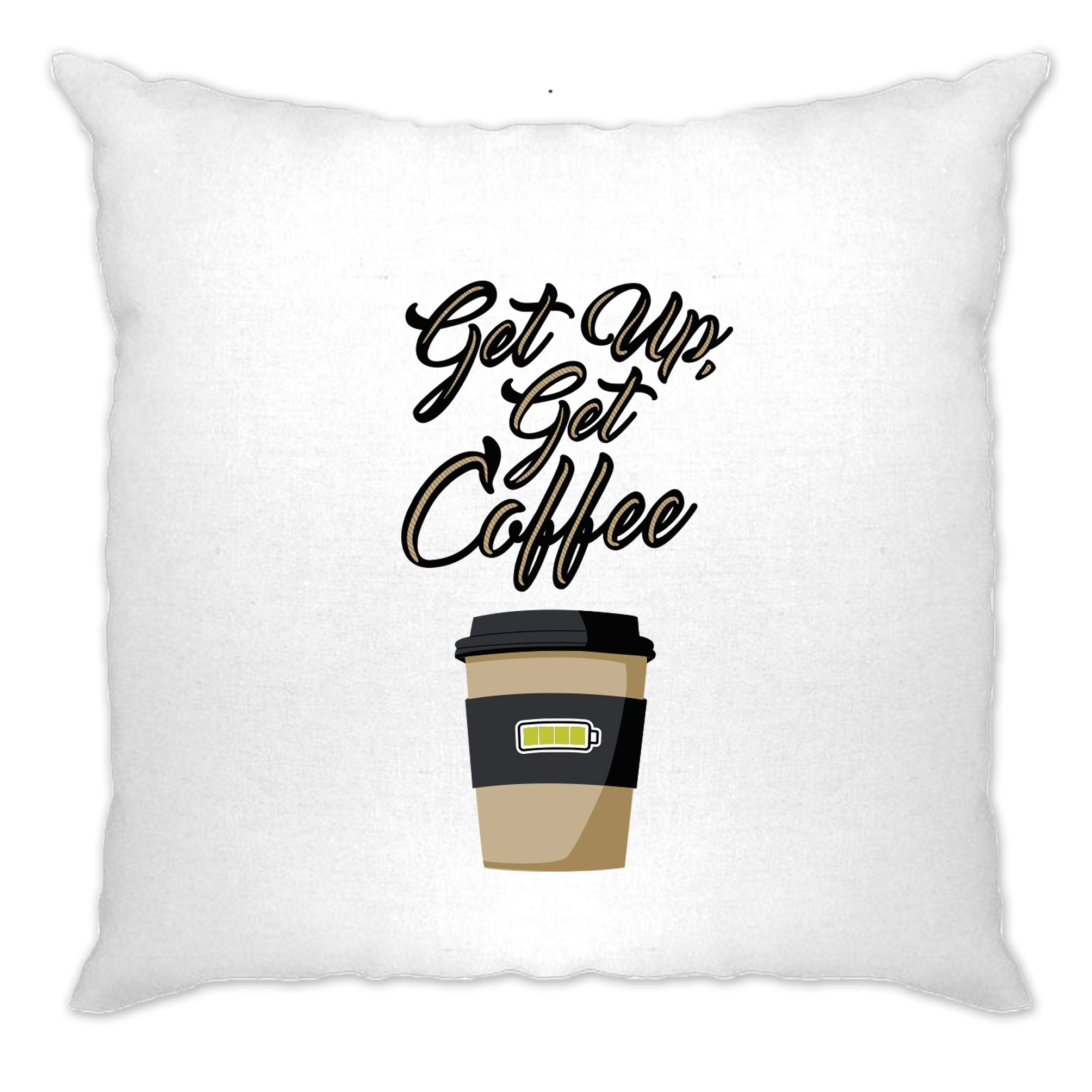 Morning Motivation Cushion Cover Get Up, Get Coffee Slogan