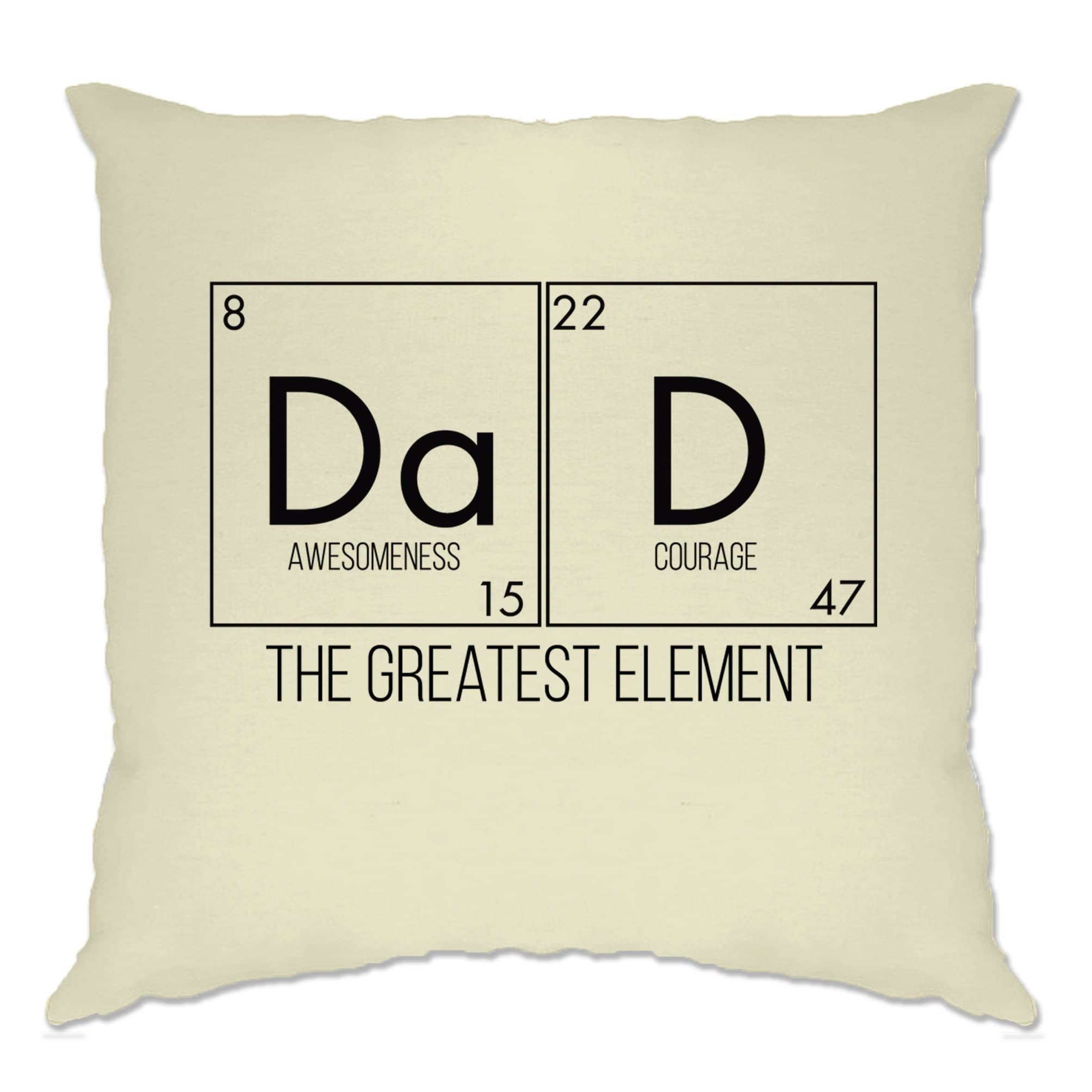 Father's Day Cushion Cover Dad, The Greatest Element
