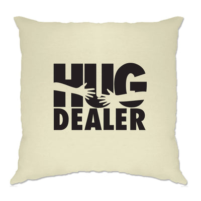 Novelty Love Cushion Cover Hug Dealer Parody Slogan