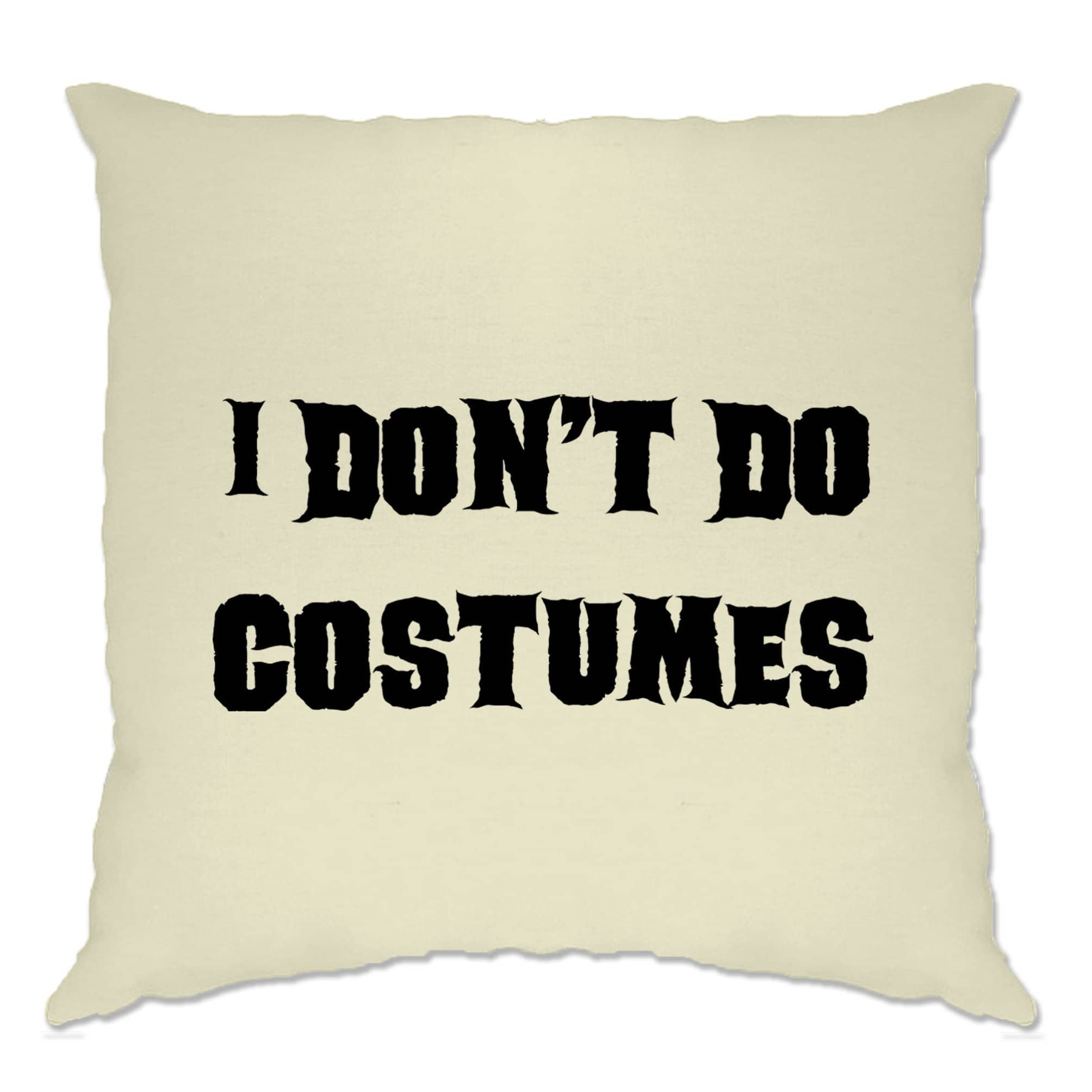 Novelty Halloween Cushion Cover I Don't Do Costumes