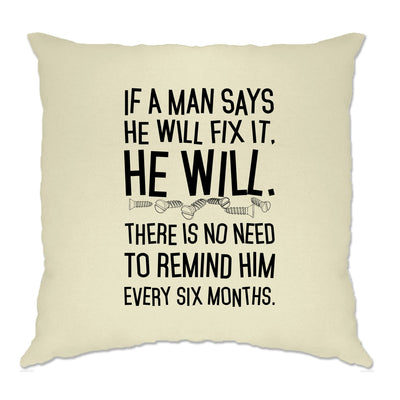 Novelty Cushion Cover If A Man Says He'll Fix It He Will