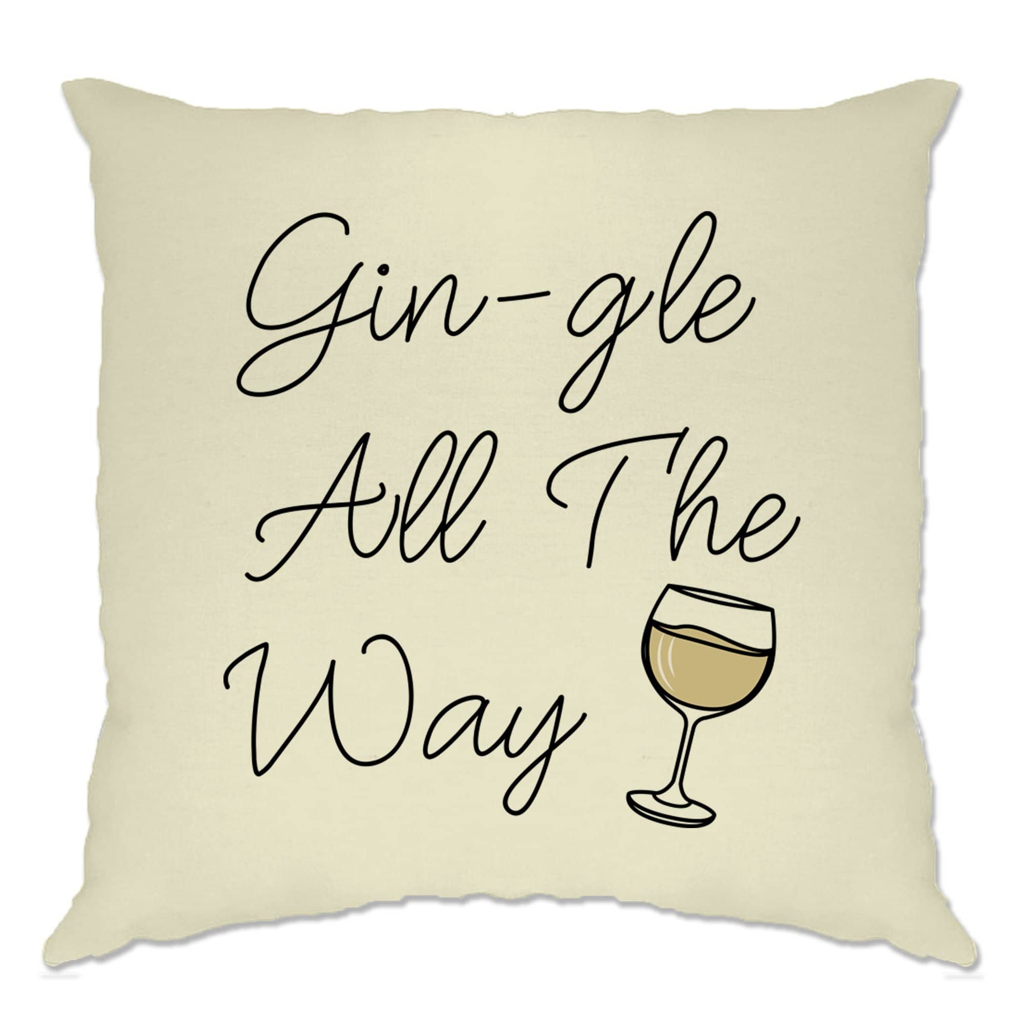 Joke Christmas Cushion Cover Gin-gle All The Way Pun Slogan