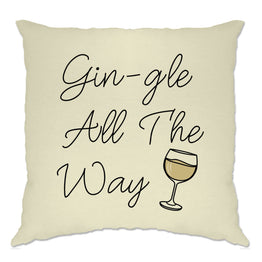 Funny Christmas Cushion Cover Gin-gle All The Way Pun Slogan
