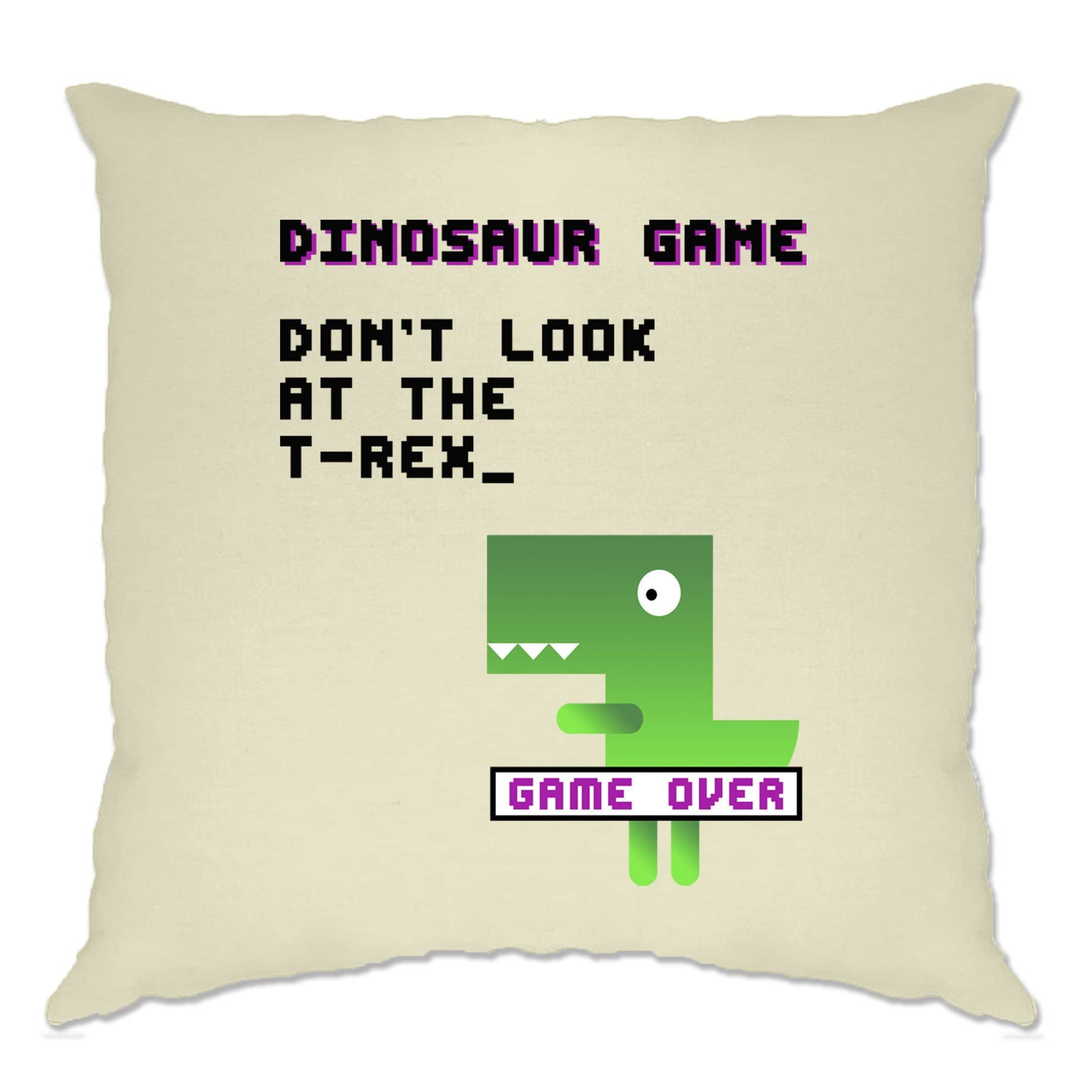 Novelty Cushion Cover Don't Look At The T-Rex Game Joke