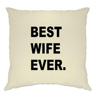 Best Wife Ever Cushion Cover Marriage Family Slogan