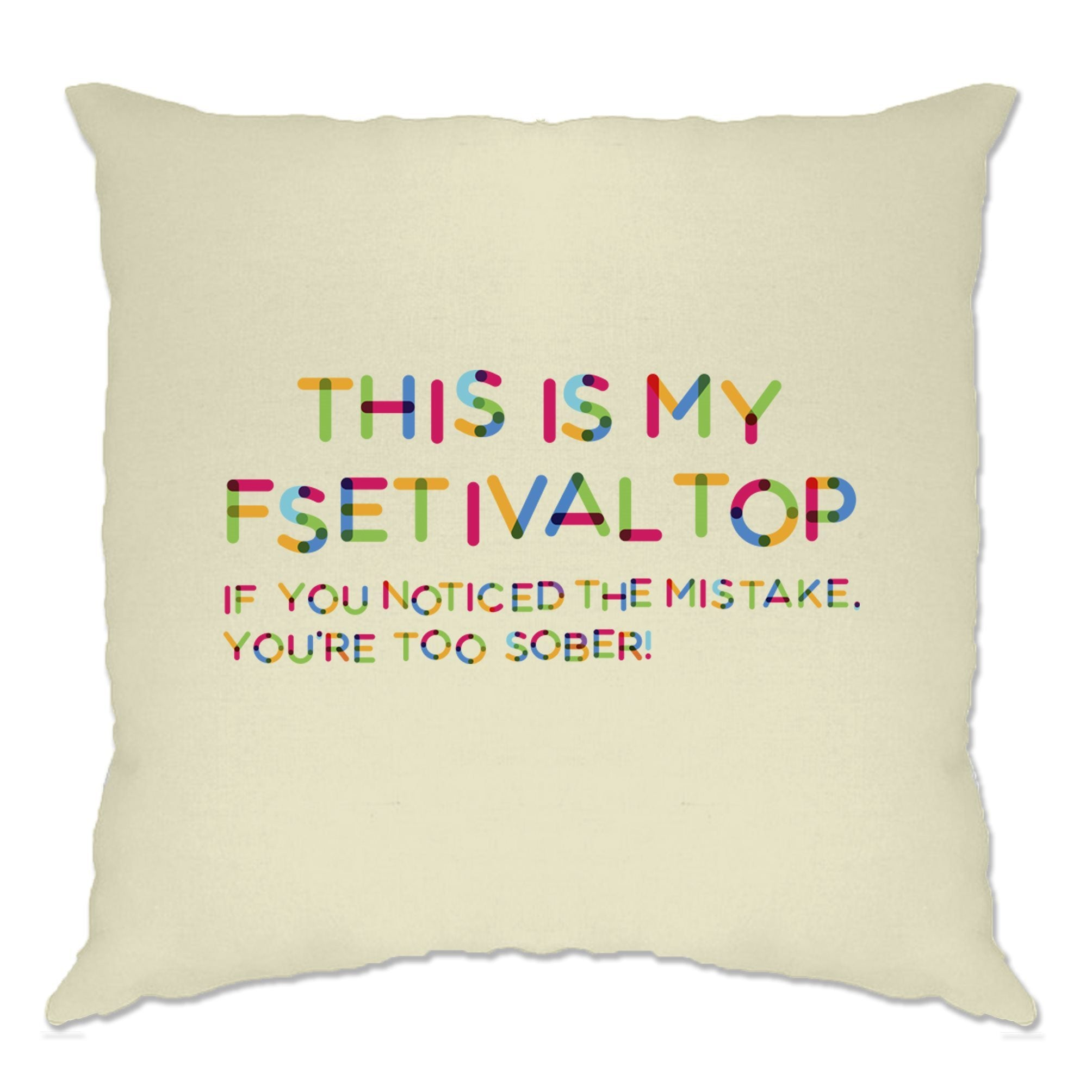 Novelty Cushion Cover This Is My Festival Top Joke Slogan