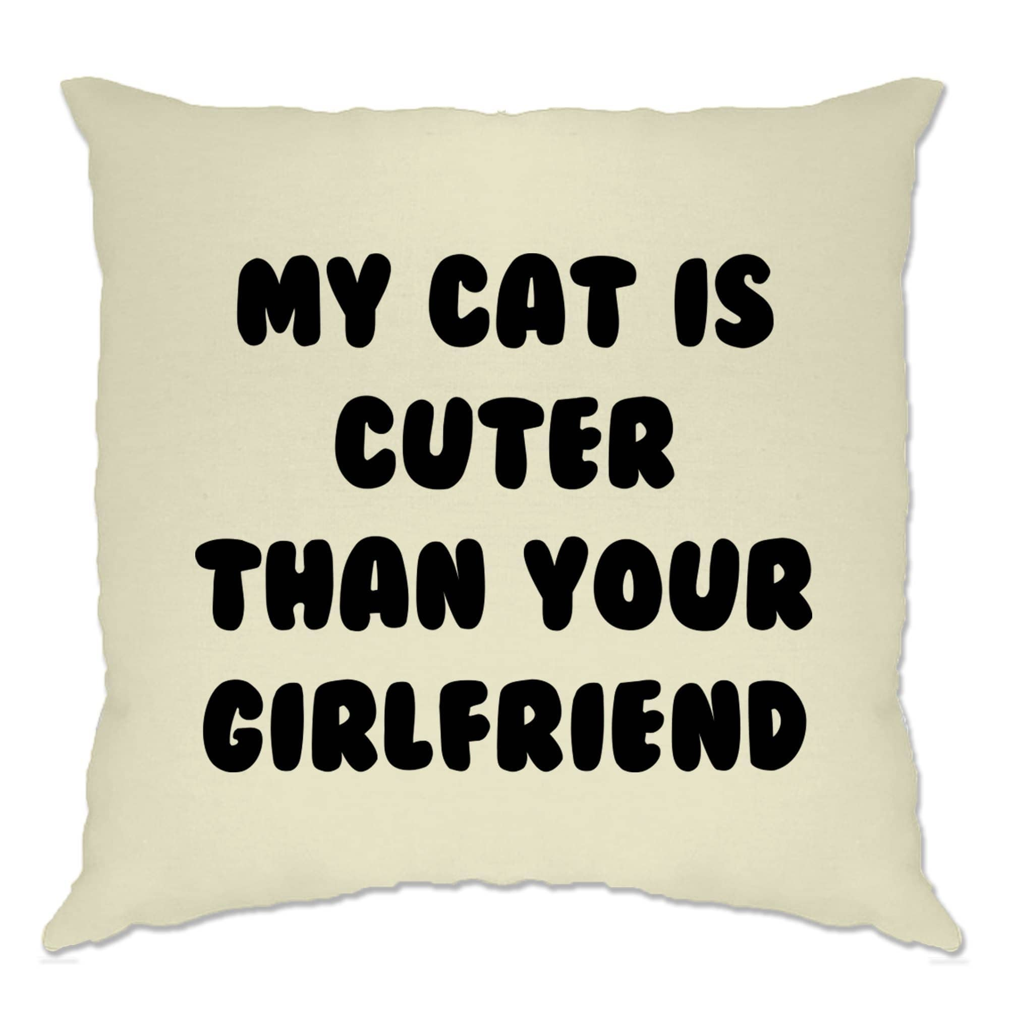 Cats Animals Cushion Cover Cat Cuter Than Your Girlfriend