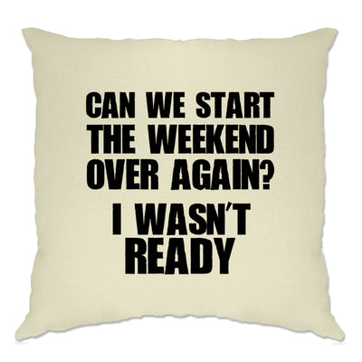 Novelty Cushion Cover Can We Start The Weekend Again
