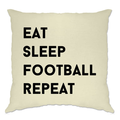 Funny Cushion Cover Eat, Sleep, Football, Repeat Slogan