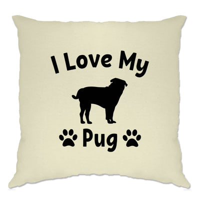 Dog Owner Cushion Cover I Love My Pug Slogan