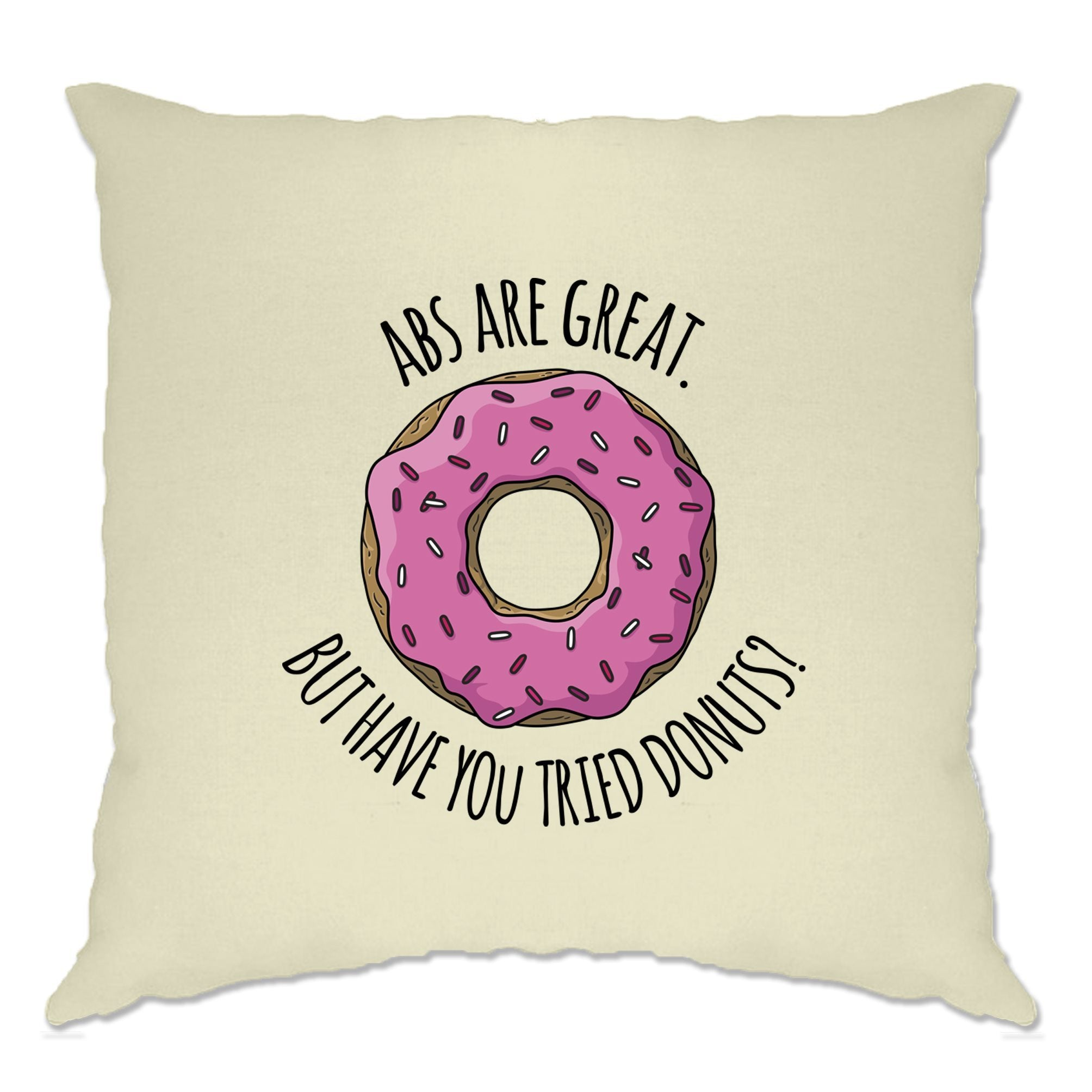 Joke Cushion Cover Abs Are Great But Have You Tried Donuts?