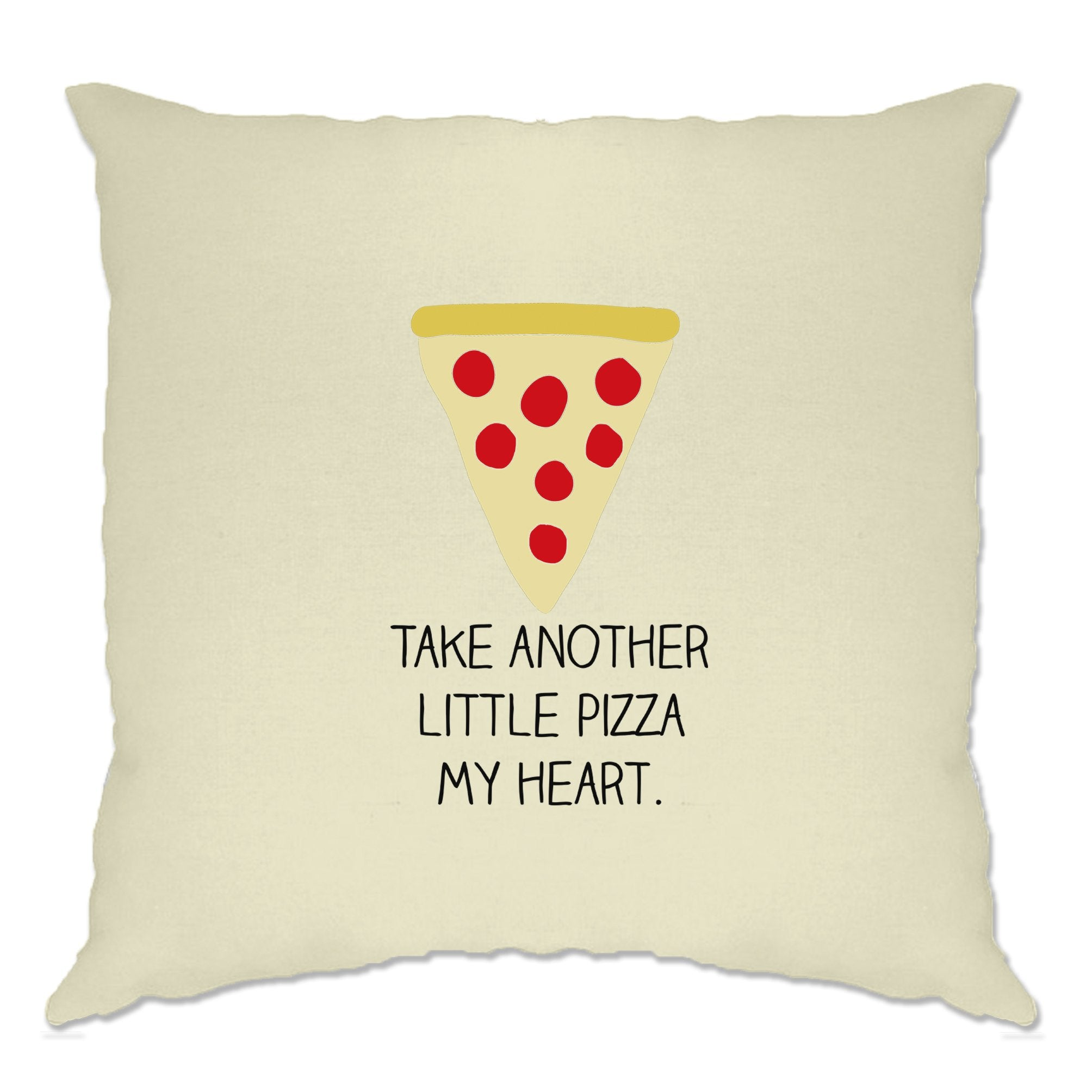 Novelty Cushion Cover Take Another Little Pizza My Heart Pun