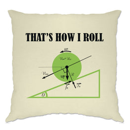 Funny Math Cushion Cover That's How I Roll Physics Joke