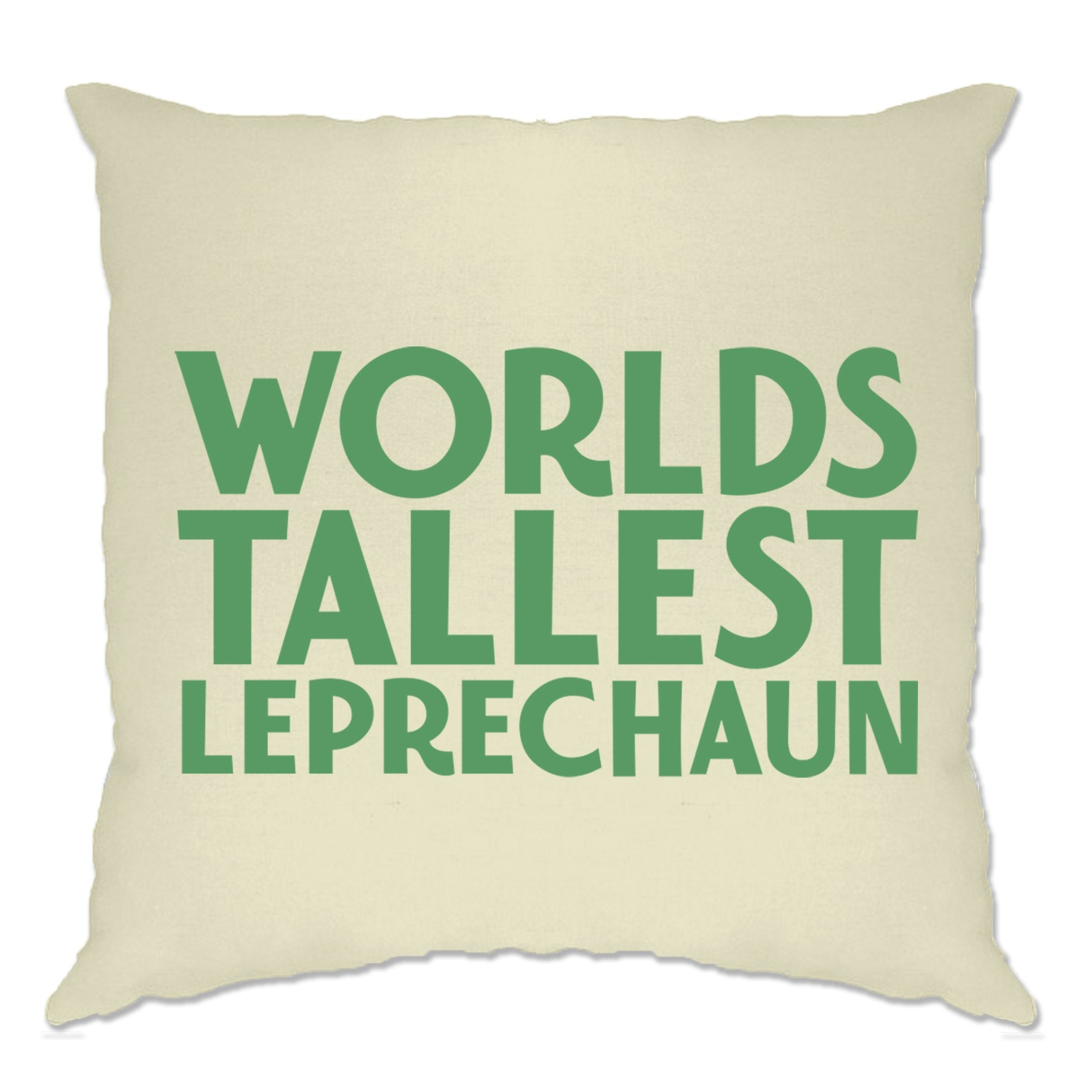 St Patricks Day Joke Cushion Cover Worlds Tallest Leprechaun