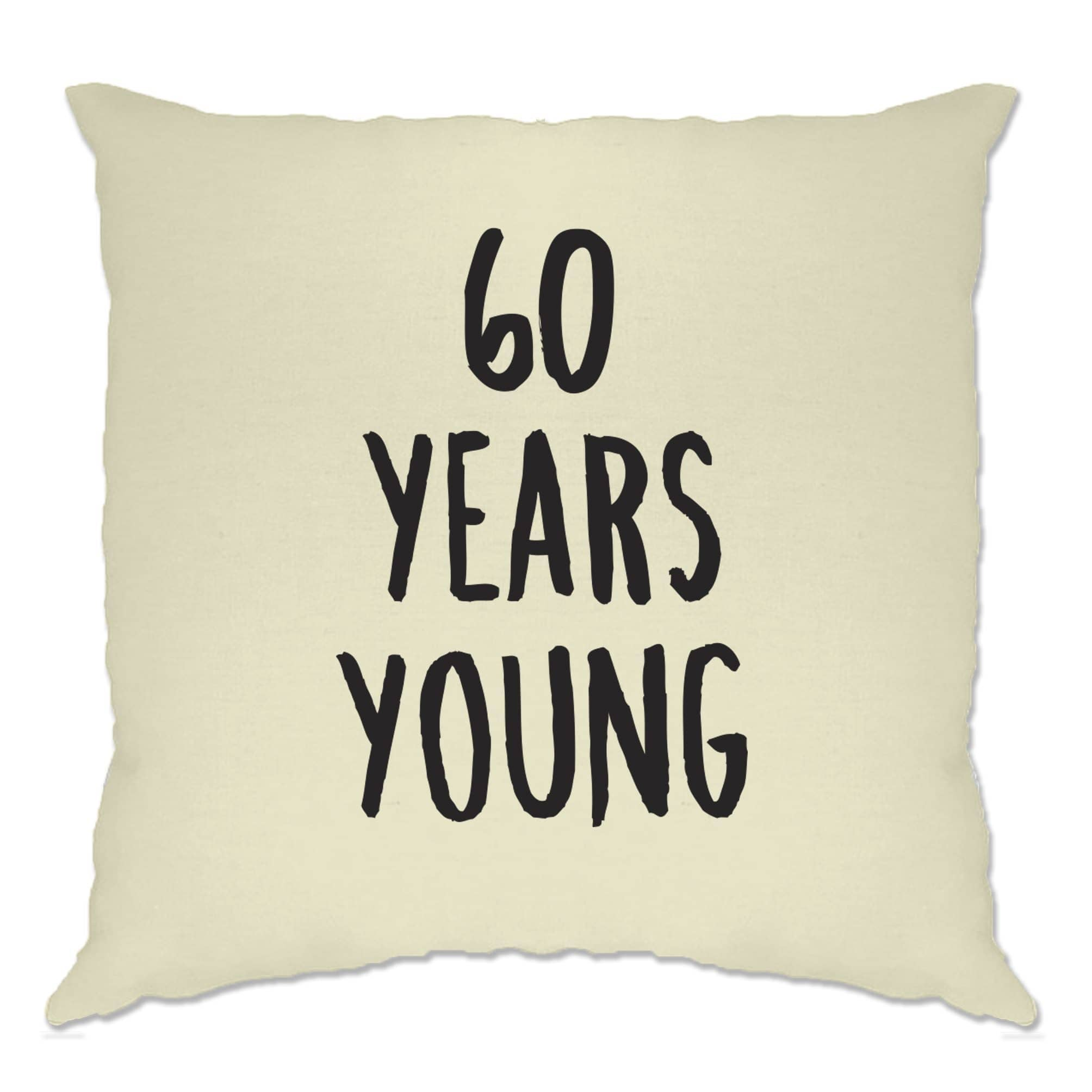 60th Birthday Joke Cushion Cover 60 Years Young Novelty Text