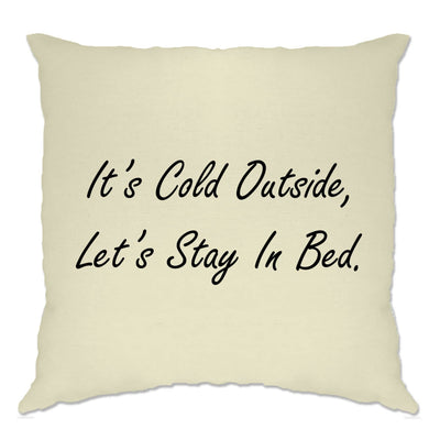 Christmas Cushion Cover It's Cold Outside Let's Stay In Bed