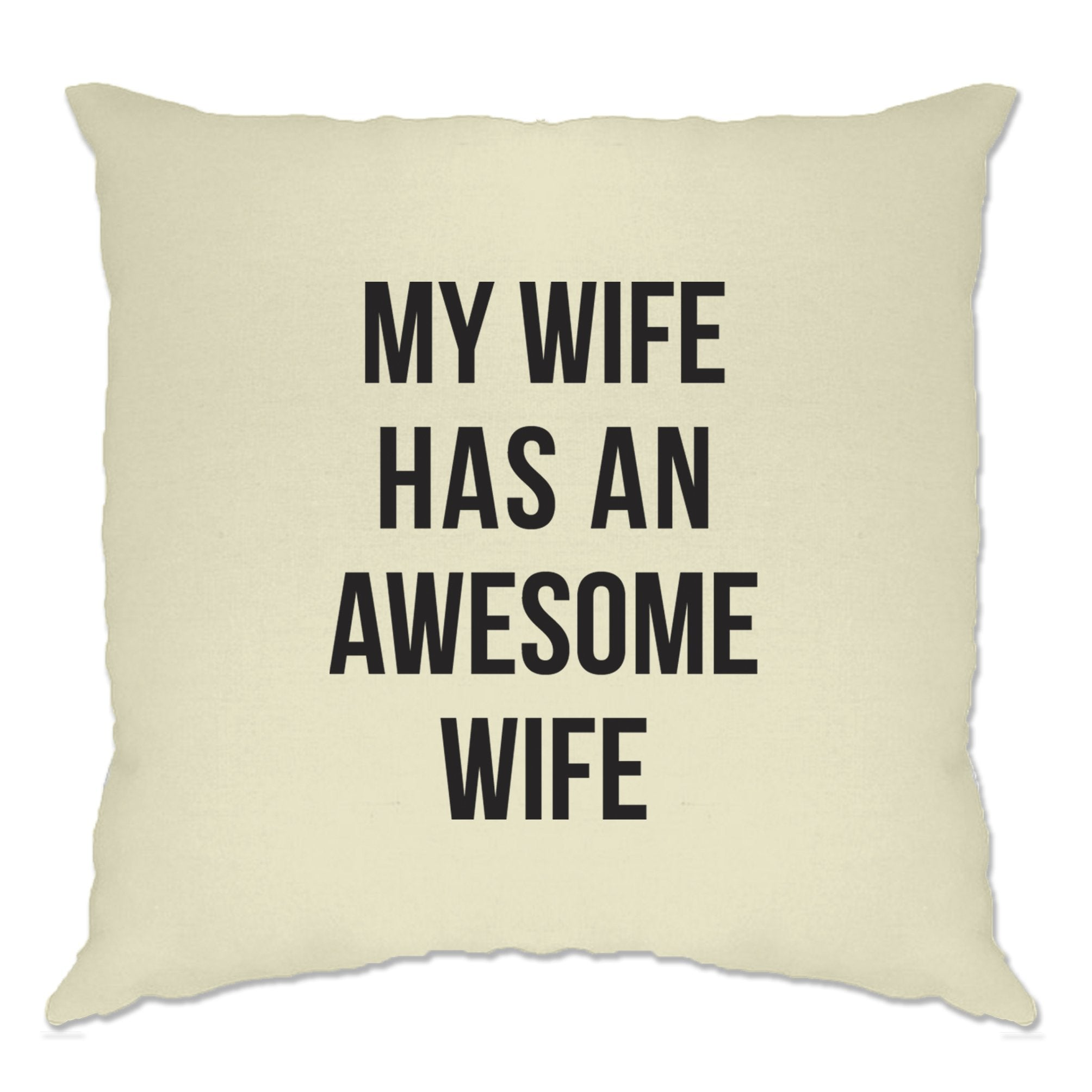 Joke Couples Cushion Cover My Wife Has An Awesome Wife