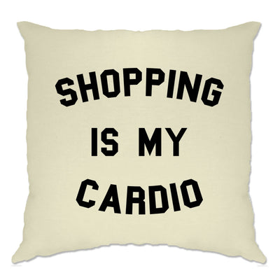 Novelty Cushion Cover Shopping Is My Cardio Slogan