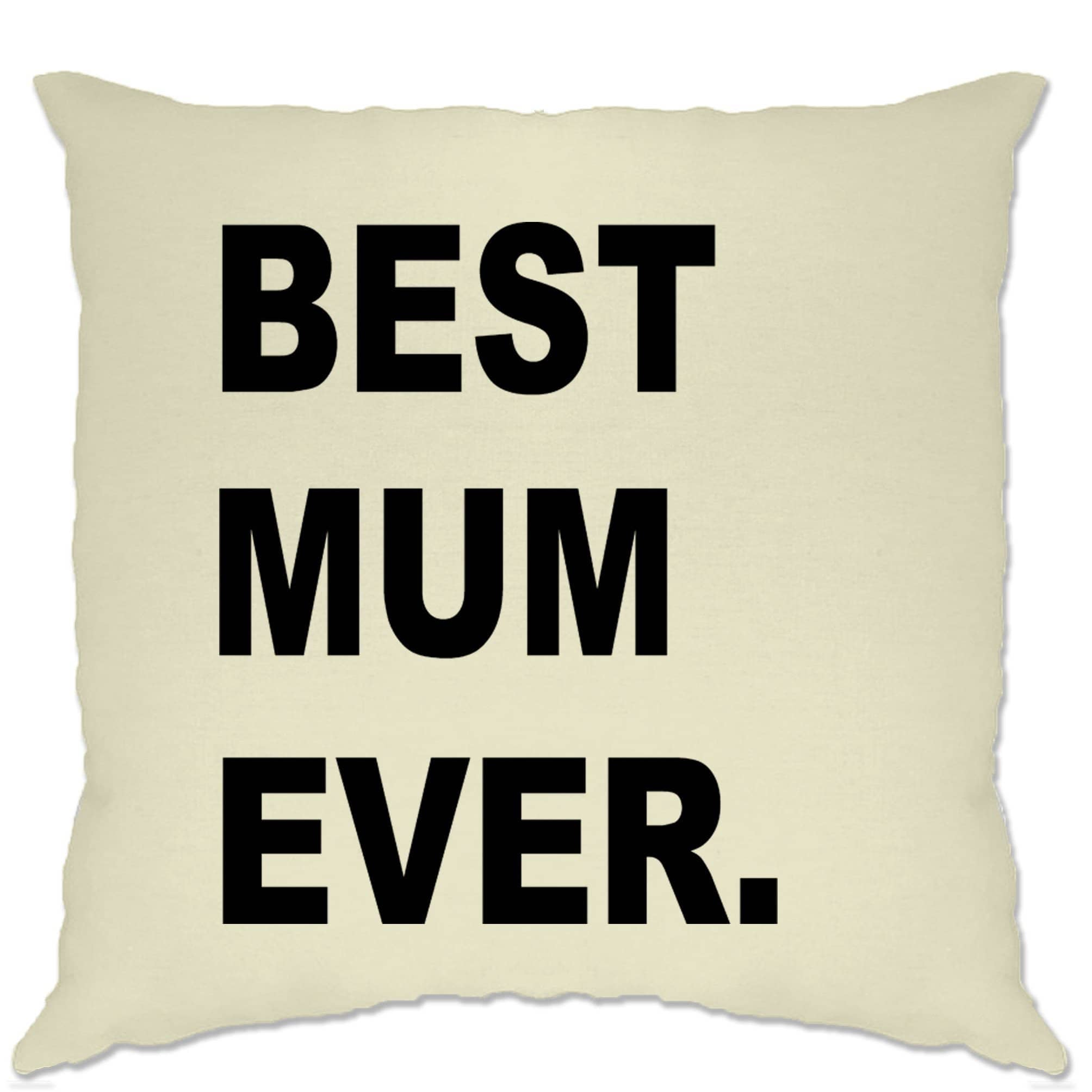 Best Mum Ever Cushion Cover Parent Family Slogan