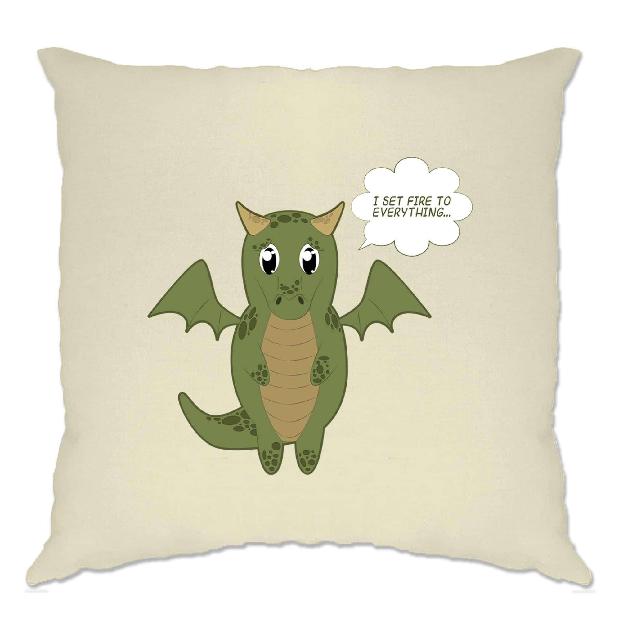 Cute Dragon Cushion Cover I Set Fire To Everything Joke
