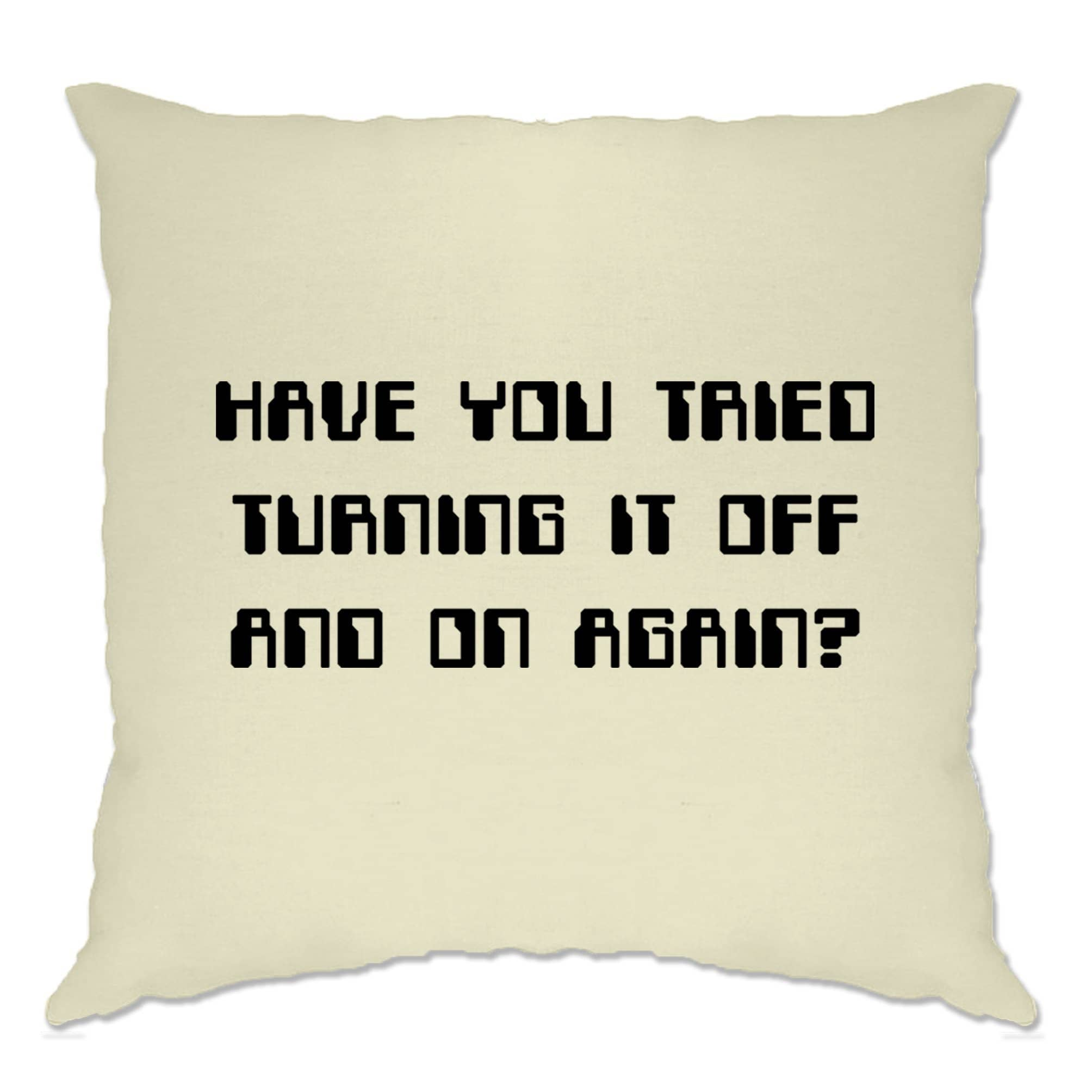 Novelty Cushion Cover Have You Tried Turning It Off And On