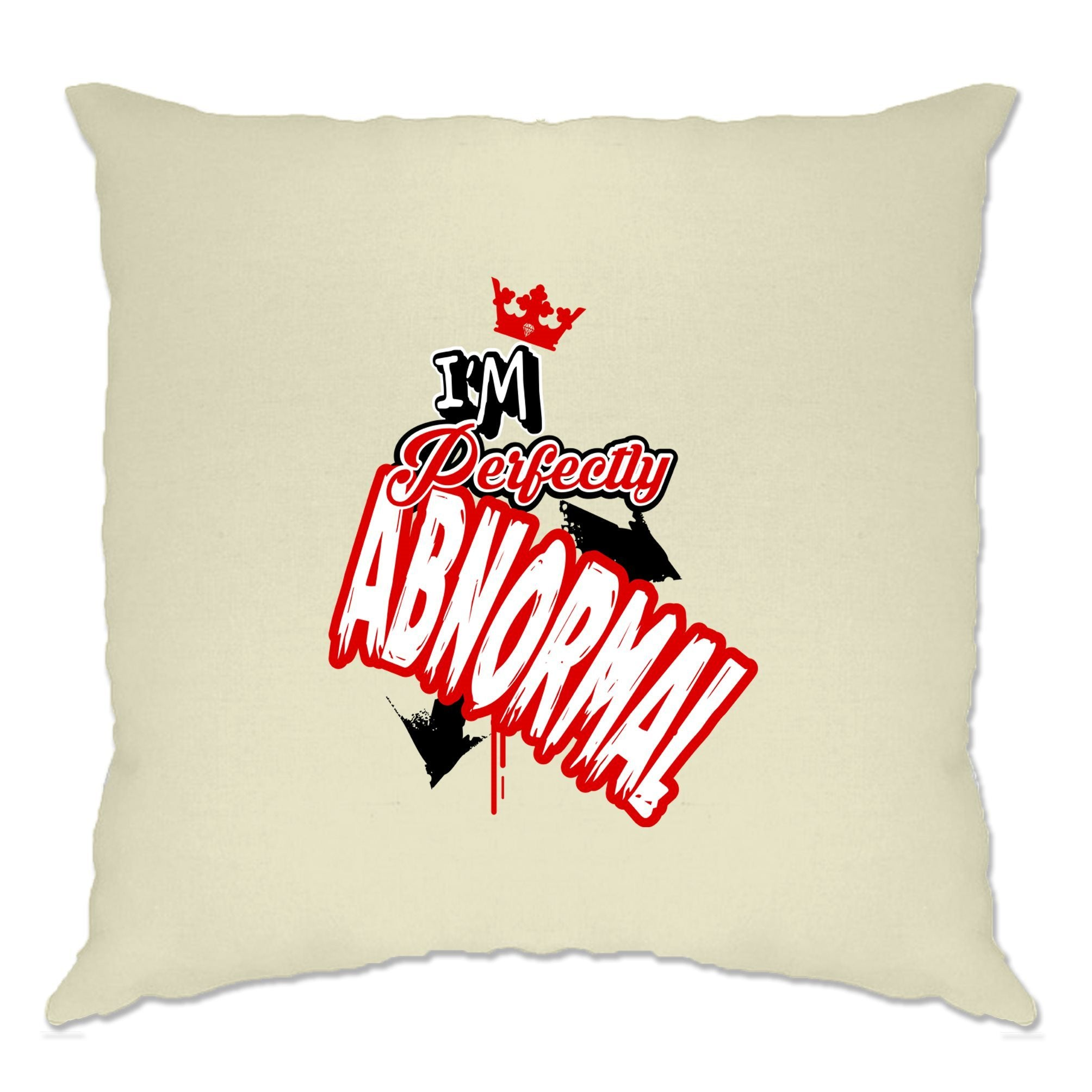 Novelty Weird Cushion Cover I'm Perfectly Abnormal Slogan