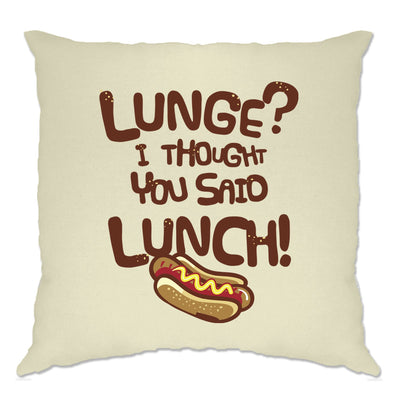 Novelty Gym Cushion Cover Lunge? I Thought You Said Lunch