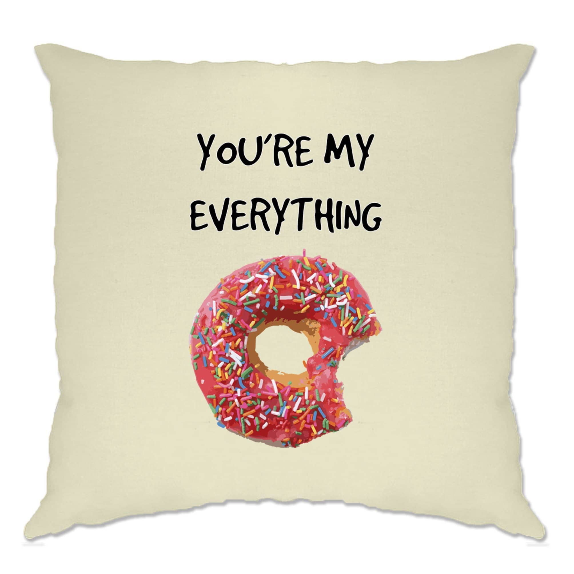 Food Cushion Cover You're My Everything Donut Novelty Slogan