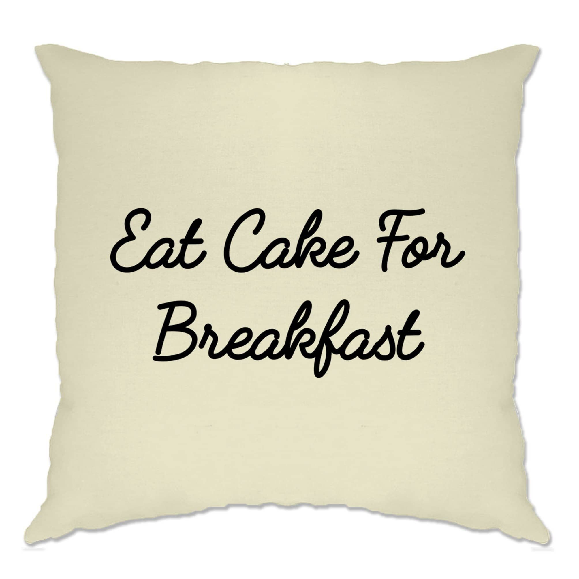 Novelty Lazy Cushion Cover Eat Cake For Breakfast Slogan