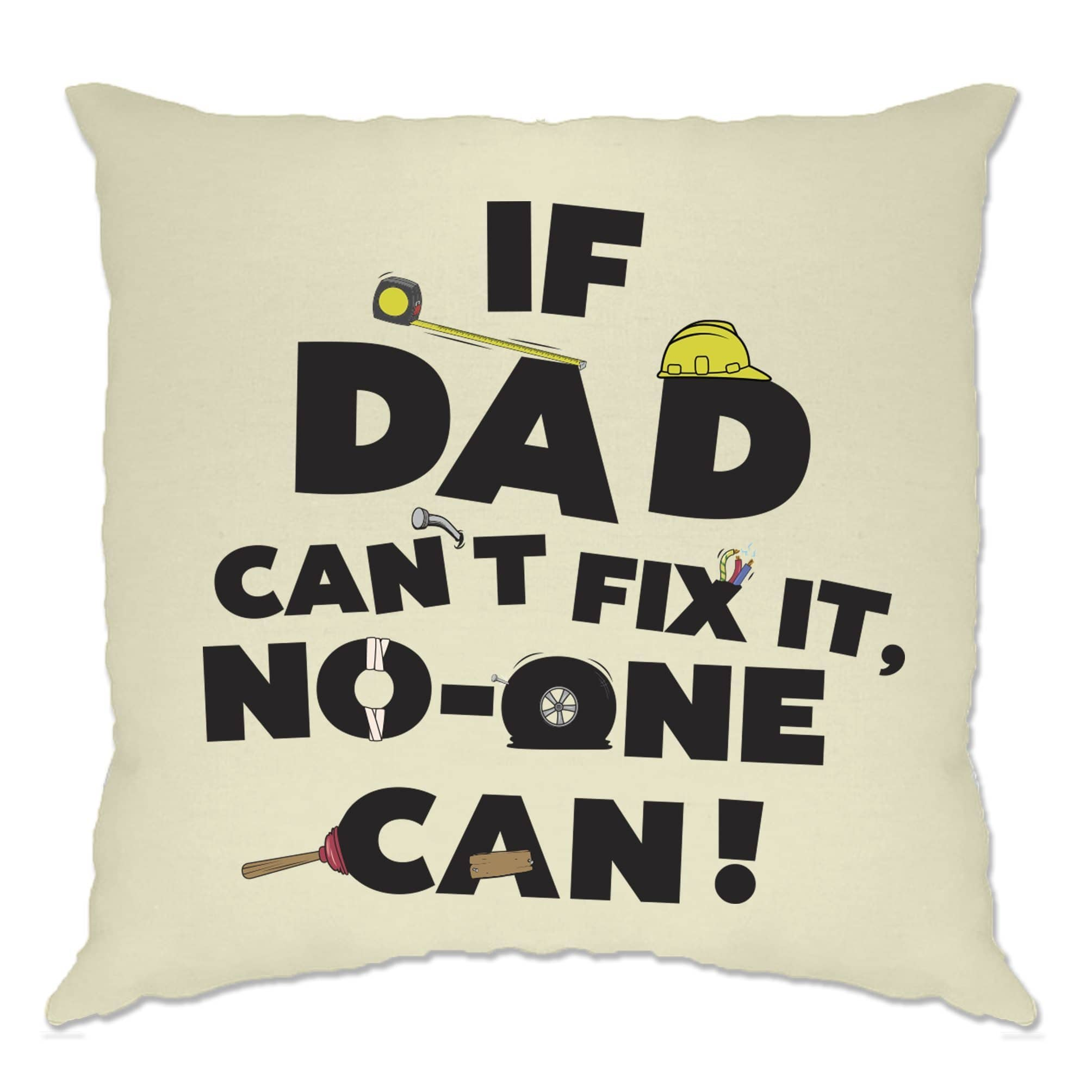 Father's Day Cushion Cover If Dad Can't Fix It No One Can