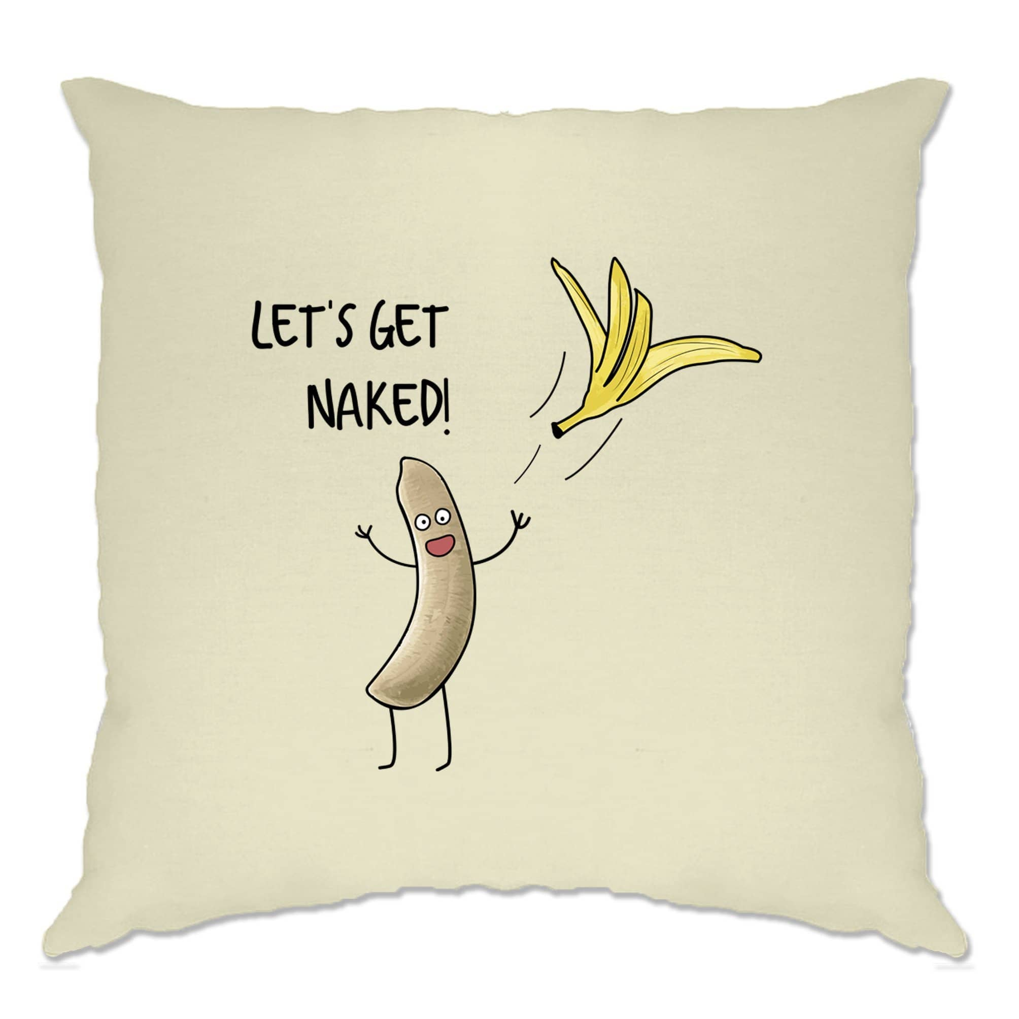 Novelty Cushion Cover Let's Get Naked Banana Slogan