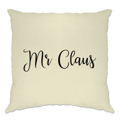 Novelty Christmas Cushion Cover Mr Claus Slogan