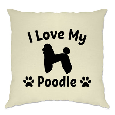 Dog Owner Cushion Cover I Love My Poodle Slogan