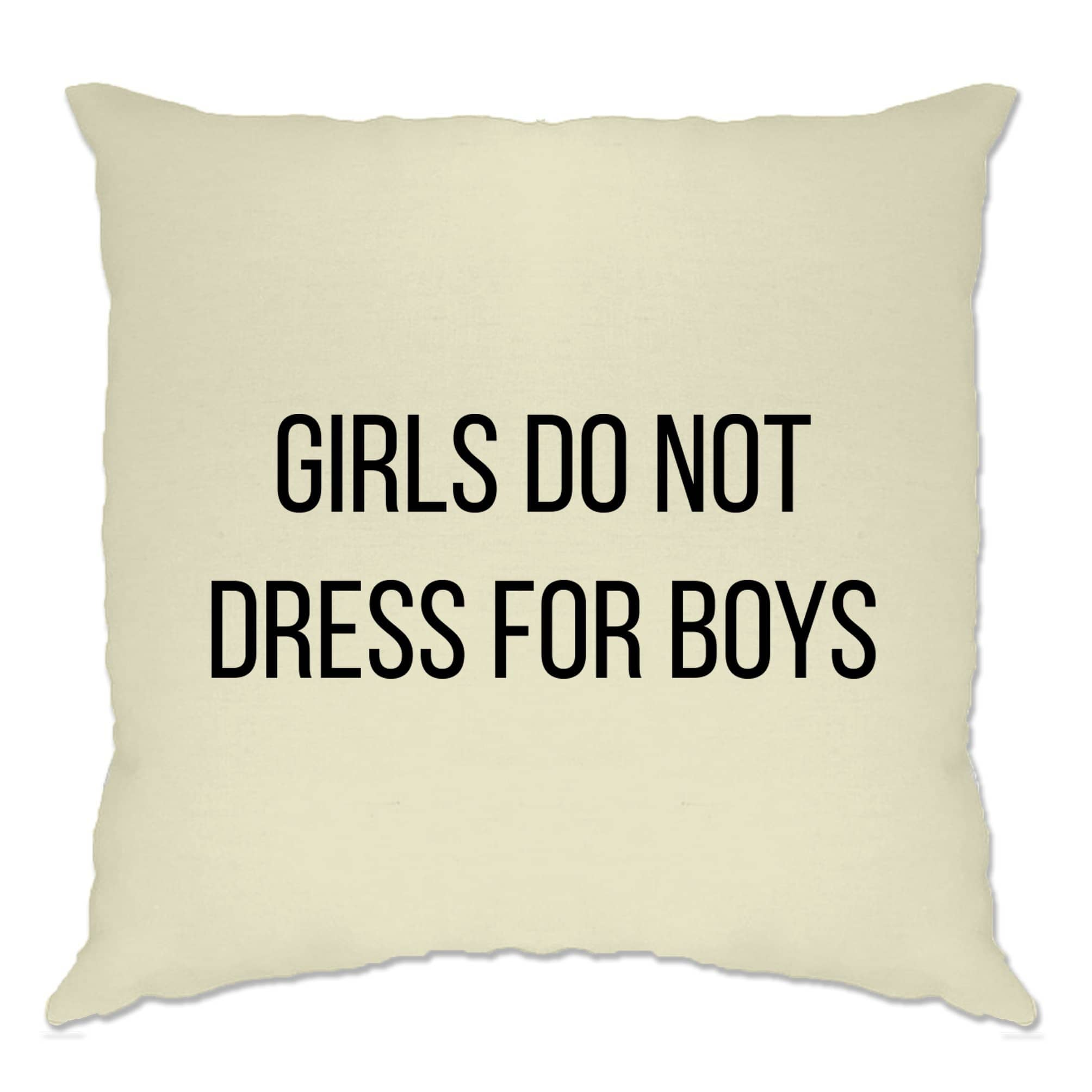 Feminist Cushion Cover Girls Do Not Dress For Boys Slogan