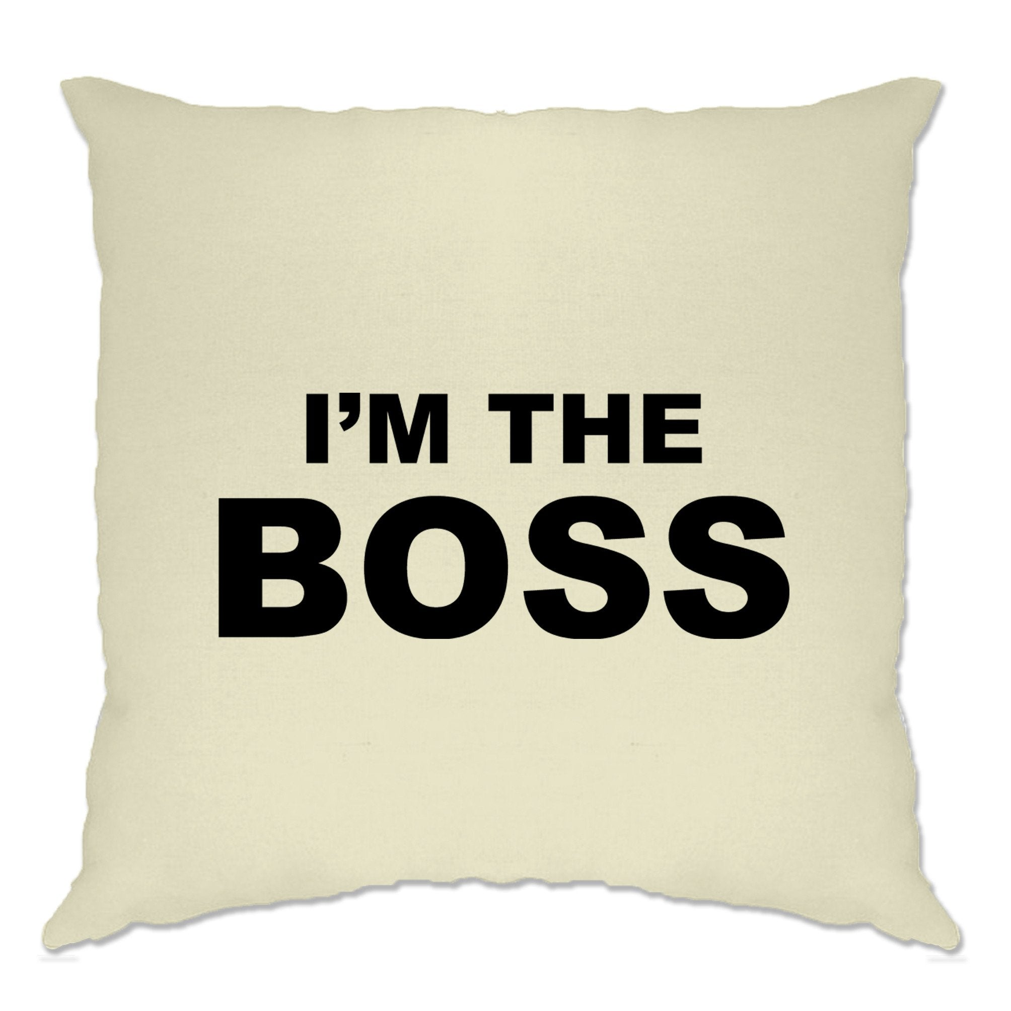 Novelty Vanity Cushion Cover I'm The Boss Slogan