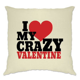 Couples Cushion Cover I Love My Crazy Valentine