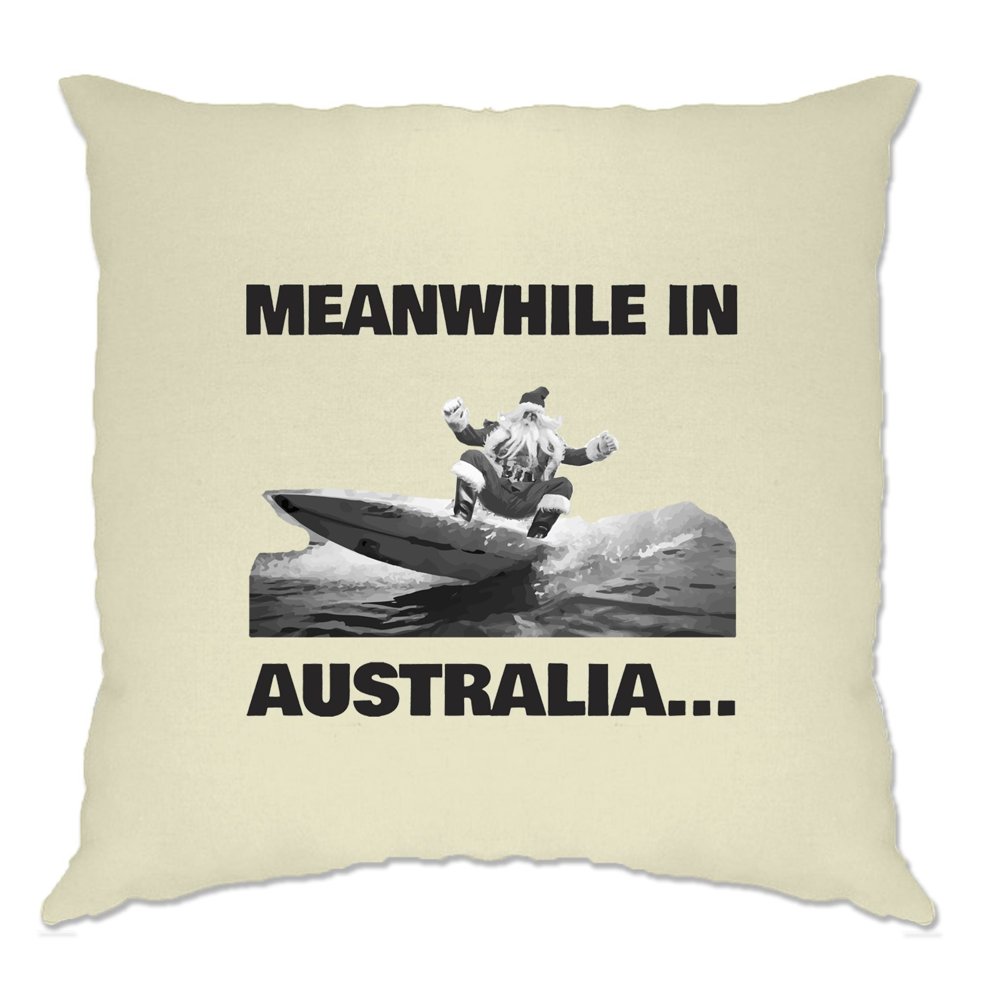 Novelty Christmas Cushion Cover Meanwhile in Australia Santa