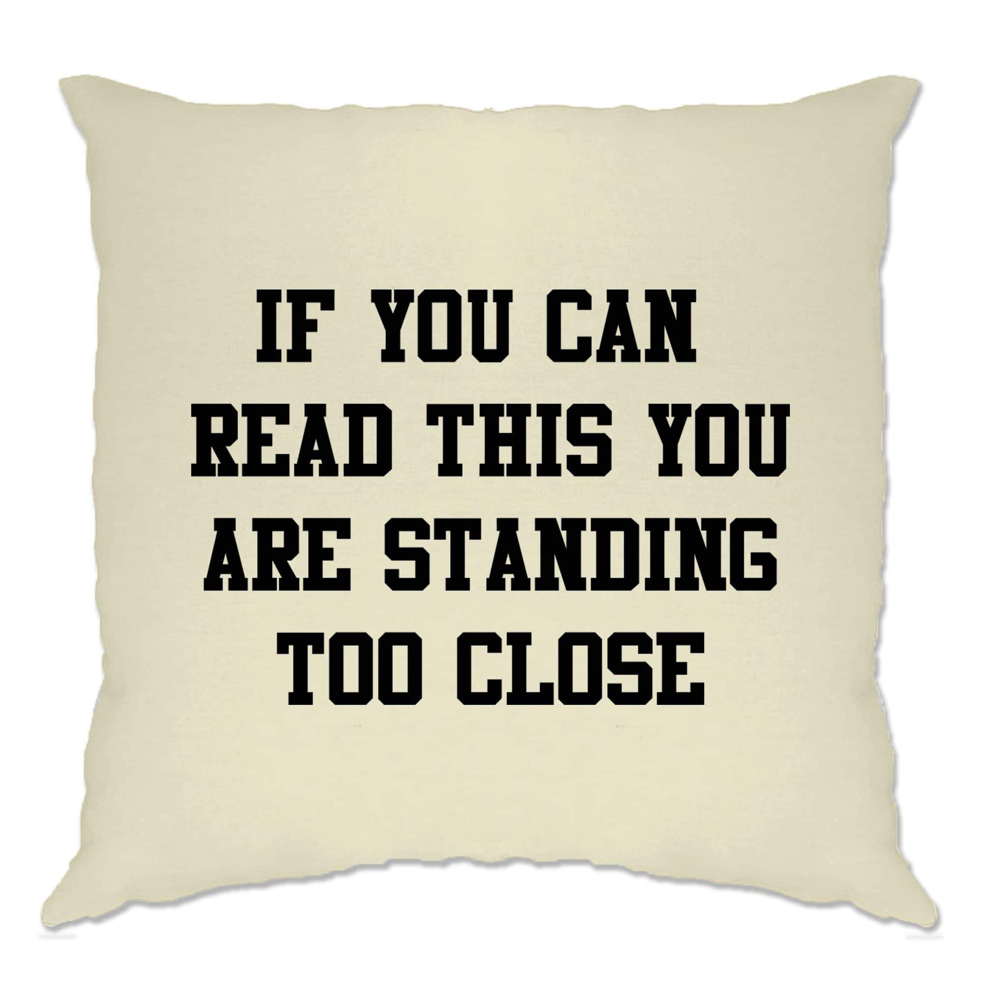 Novelty Cushion Cover If You Can Read This You're Too Close