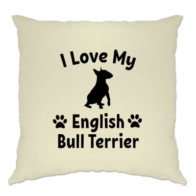 Dog Owner Cushion Cover I Love My English Bull Terrier