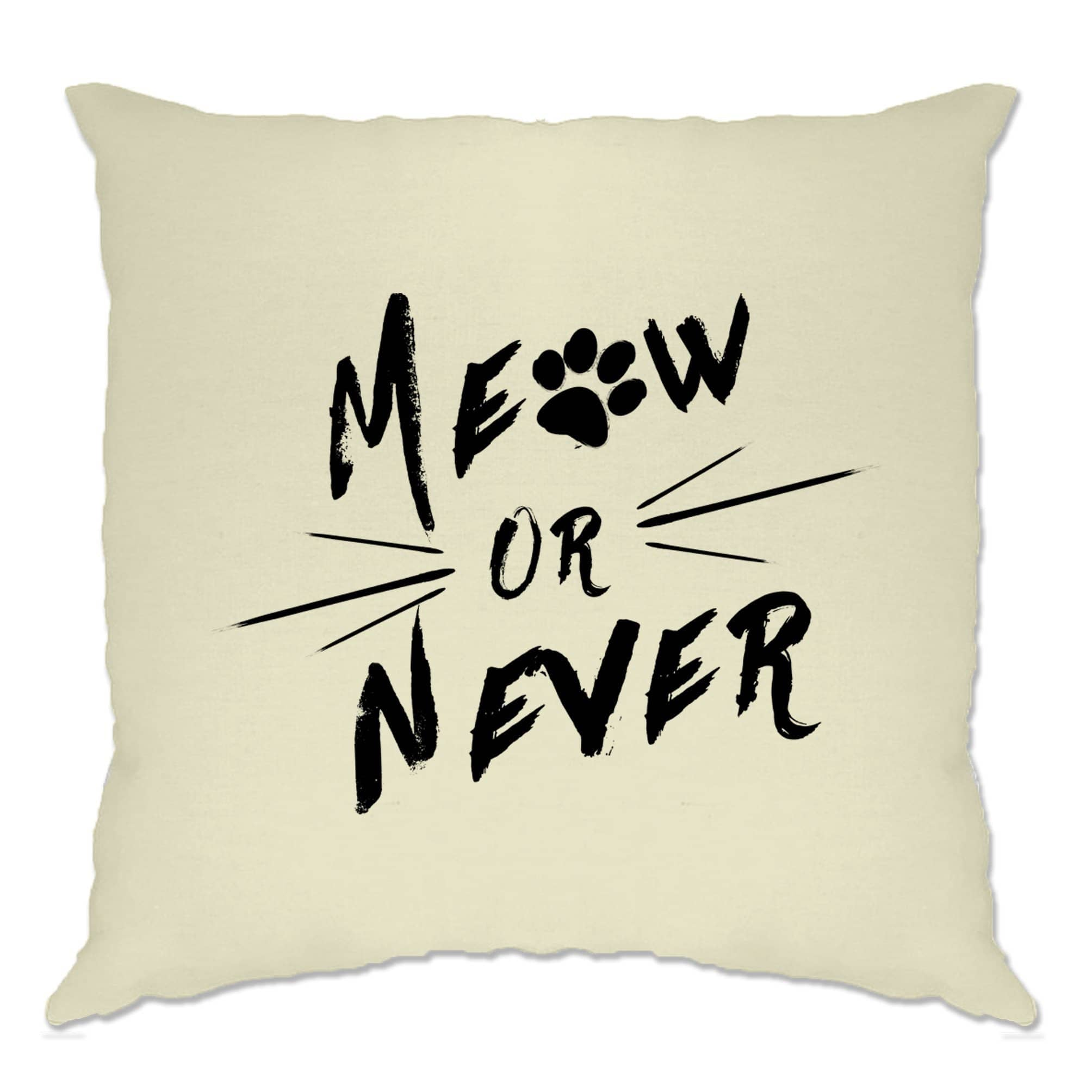 Novelty Pet Cushion Cover Meow Or Never Cat Slogan
