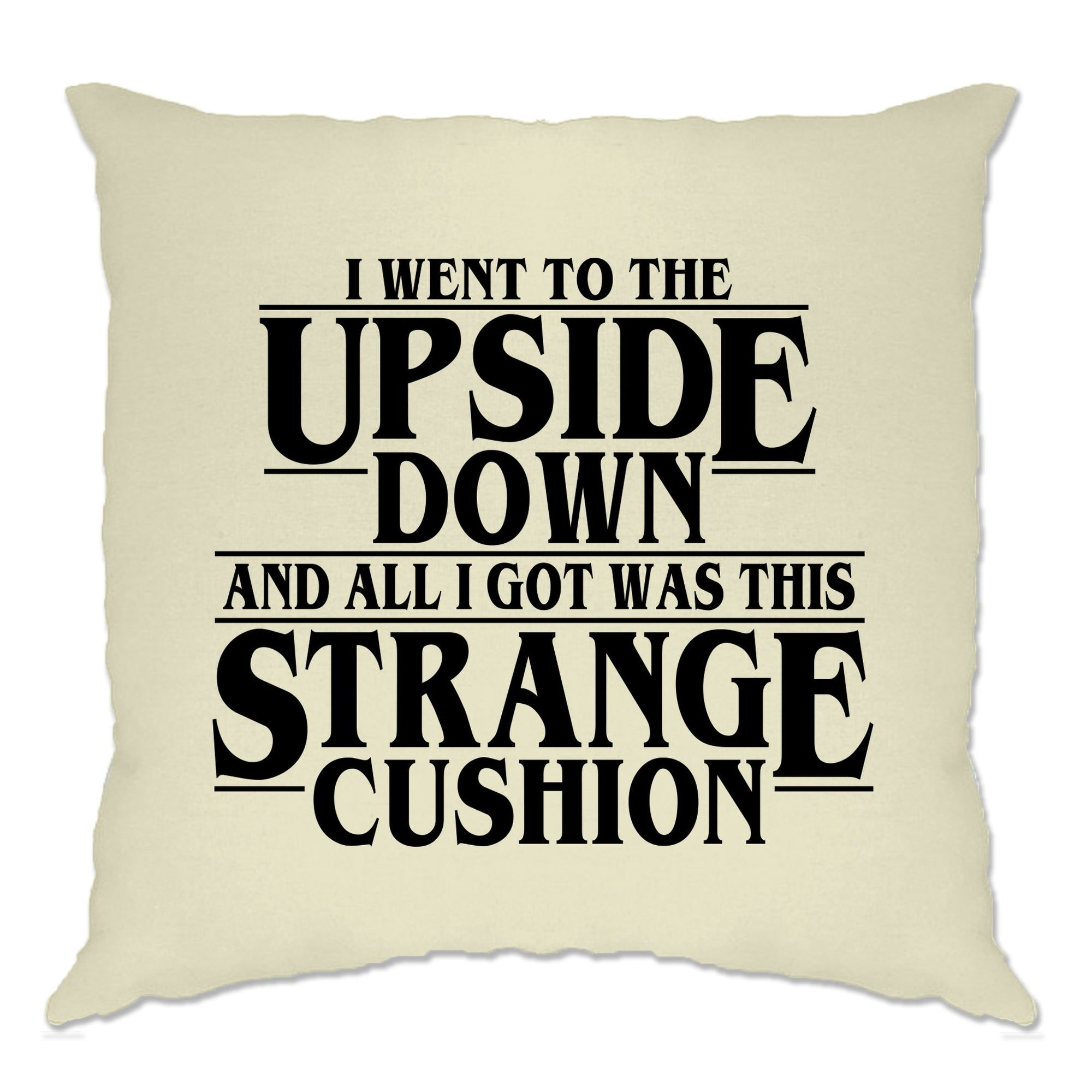 Went To The Upside Down Got This Strange Cushion Cover Thing