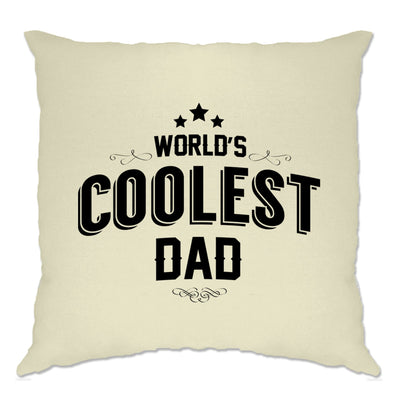 Novelty Cushion Cover Worlds Coolest Dad Slogan