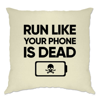 Novelty Cushion Cover Run Like Your Phone Is Dead Joke