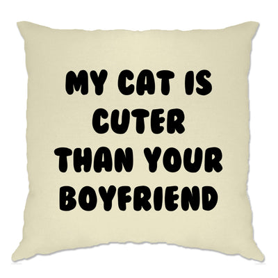 Cats Animals Cushion Cover Cat Cuter Than Your Boyfriend