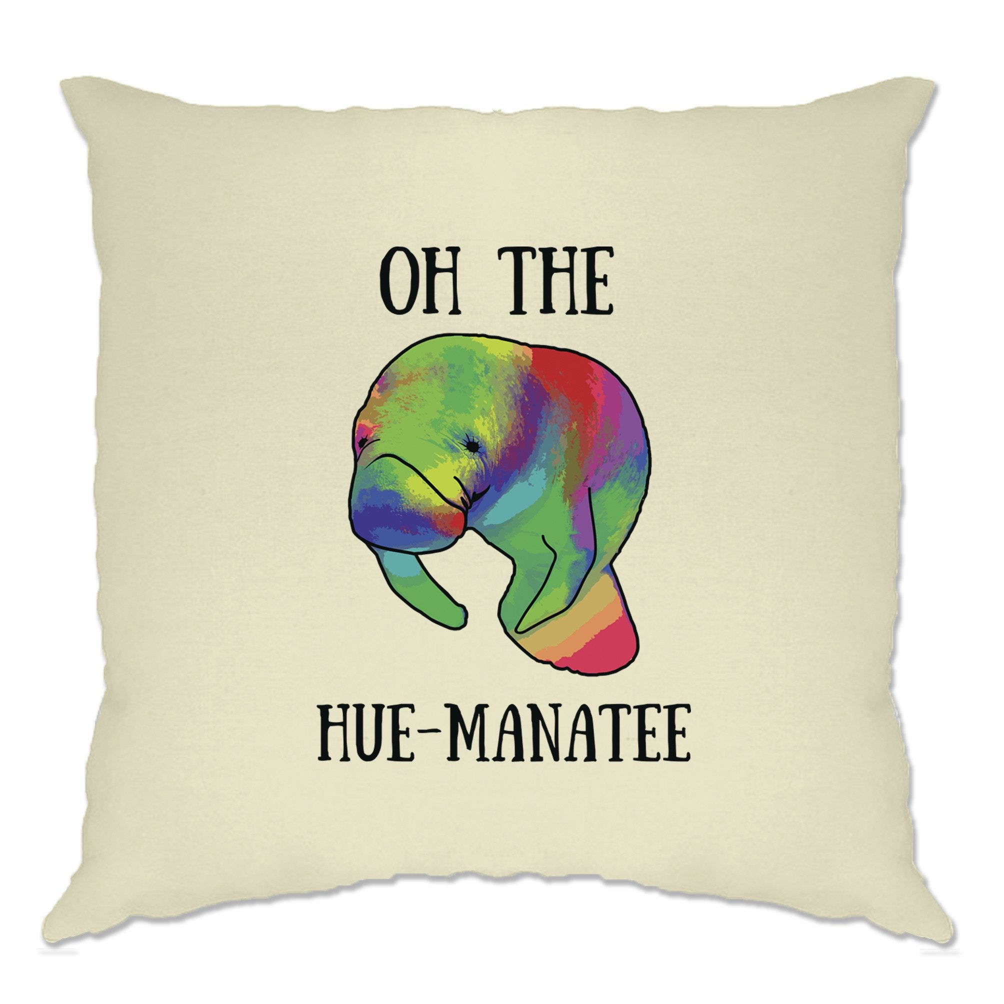 Novelty Pun Cushion Cover Oh The Hue-Manatee Humanity