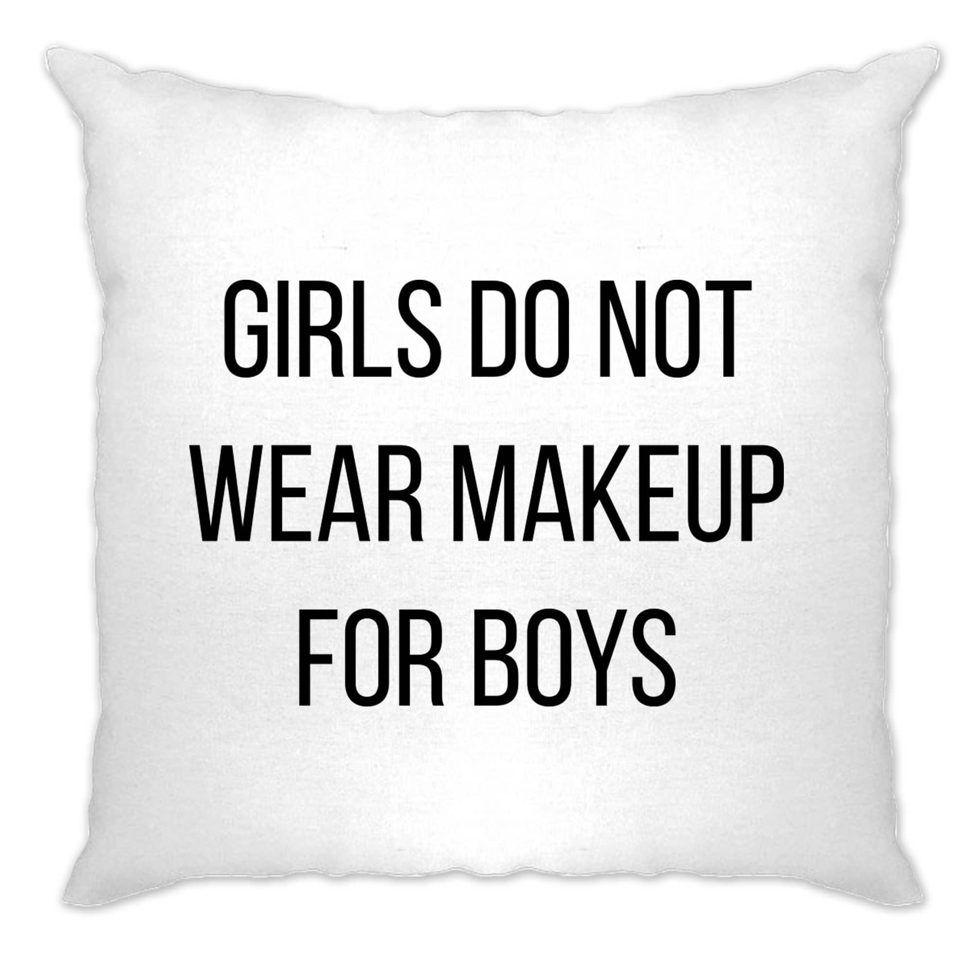 Feminist Cushion Cover Girls Do Not Wear Makeup For Boys
