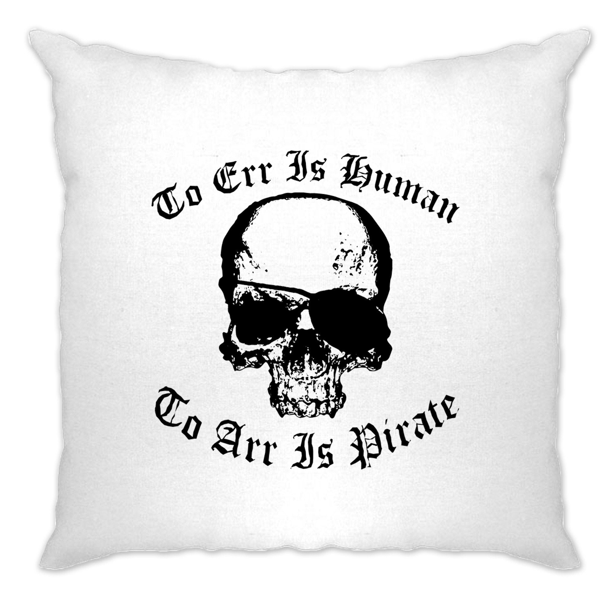 Parody Cushion Cover Too Err Is Human, To Arr Is Pirate